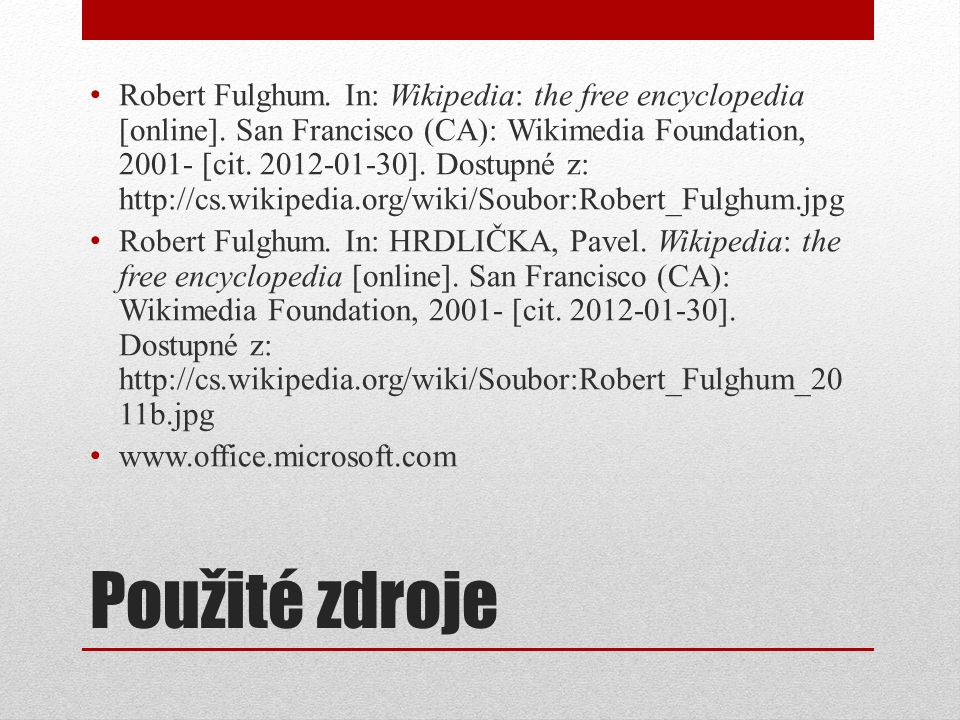 Robert Fulghum. In: Wikipedia: the free encyclopedia [online]